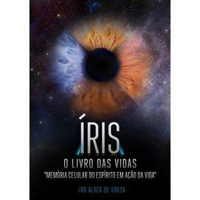 """Iris.-O-Livro-Das-Vidas--""""Memoria-Celular-Do-Espirito-Em-Acao-Da-Vida"""""""