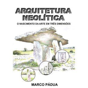 Arquitetura-Neolitica--O-Nascimento-Da-Arte-Em-Tres-Dimensoes