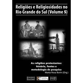 Religioes-E-Religiosidades-No-Rio-Grande-Do-Sul--Volume-5---As-Religioes-Protestantes---Historia-Fontes-E--Metodologia-De-Pesquisa