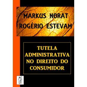 Tutela-Administrativa-No-Direito-Do-Consumidor