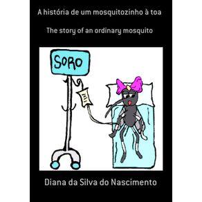 A-Historia-De-Um-Mosquitozinho-A-Toa--The-Story-Of-An-Ordinary-Mosquito