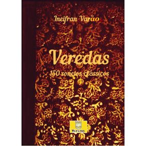 Veredas--150-Sonetos-Classicos-De-Ineifran-Varao