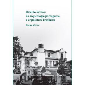 Ricardo-Severo--Da-Arqueologia-Portuguesa-A-Arquitetura-Brasileira