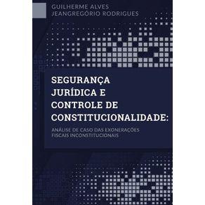 Seguranca-Juridica-E-Controle-De-Constitucionalidade--Analise-de-caso-das-exoneracoes-fiscais-inconstitucionais