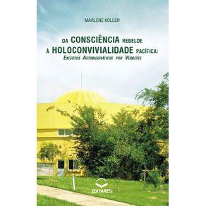 Da-Consciencia-Rebelde-a-Holoconvivialidade-Pacifica---Excertos-autobiograficos-por-verbetes