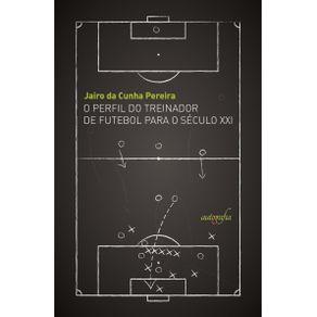 O-perfil-do-treinador-de-futebol-para-o-seculo-XXI