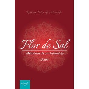 Flor-de-Sal--Memorias-de-um-hedonista---Livro-I