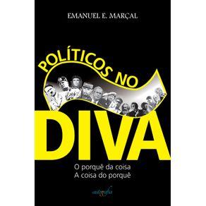 Politicos-no-Diva--o-porque-da-coisa-a-coisa-do-porque