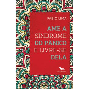 Ame-A-Sindrome-Do-Panico-E-Livre-Se-Dela---Desconstrua-A-Sindrome-Do-Panico-Atraves-De-Profundas-Reflexoes-E-Praticas-Transformadoras