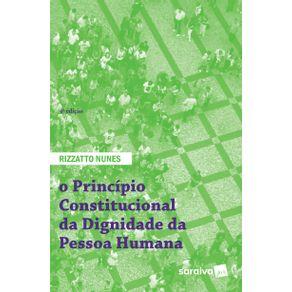 O-principio-constitucional-da-dignidade-da-pessoa-humana---4a-edicao-de-2018