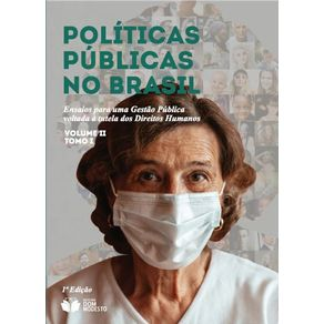 Politicas-publicas-no-Brasil---ensaios-para-uma-gestao-publica-voltada-a-tutela-dos-Direitos-Humanos---volume-II-tomo-I