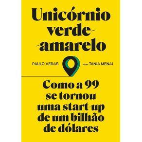 Unicornio-Verde-Amarelo--Como-a-99-se-tornou-uma-start-up-de-um-bilhao-de-dolares
