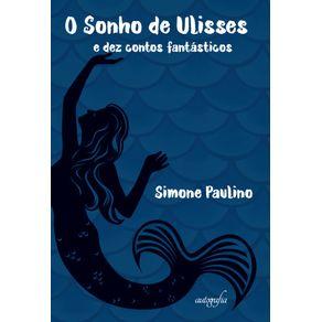 O-Sonho-de-Ulisses-e-dez-contos-fantasticos