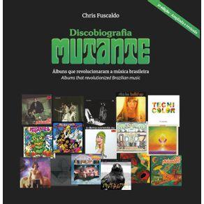 Discobiografia-Mutante---Albuns-que-revolucionaram-a-musica-brasileira