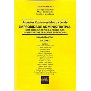 Aspectos-controvertidos-da-Lei-de-Improbidade-Administrativa--uma-analise-critica-a-partir-dos-julgados-dos-tribunais-superiores---Inquerito-Civil-VOLUME-2