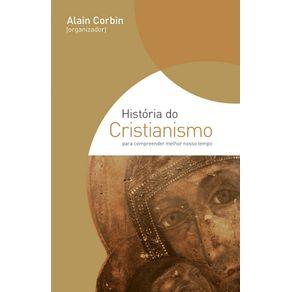 Historia-do-cristianismo-Para-compreender-melhor-o-nosso-tempo