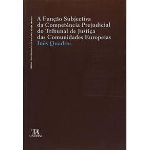 A-funcao-subjectiva-da-competencia-prejudicial-do-tribunal-de-justica-das-comunidades-europeias