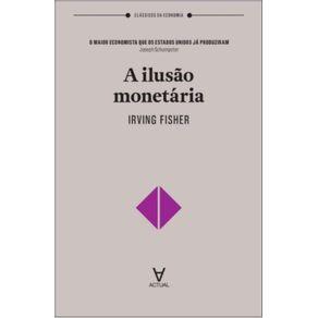 A-ilusao-monetaria
