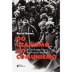 DO-CZARISMO-AO-COMUNISMO