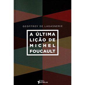 ULTIMA-LICAO-DE-MICHEL-FOUCAULT-A