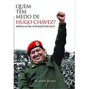 QUEM-TEM-MEDO-DE-HUGO-CHAVEZ-