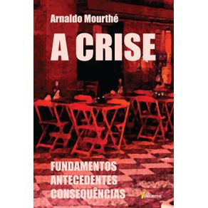 A-crise--Fundamentos-antecedentes-Consequencias