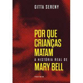 Por-que-criancas-matam-–-A-historia-de-Mary-Bell