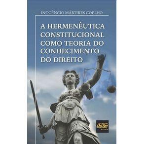 A-Hermeneutica-Constitucional-Como-Teoria-Do-Conhecimento-Do-Direito