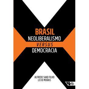 Brasil-Neoliberalismo-Versus-Democracia