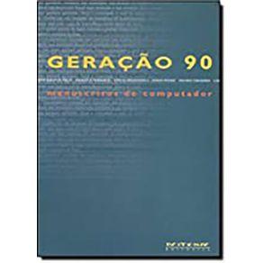Geracao-90---Manuscritos-De-Computador