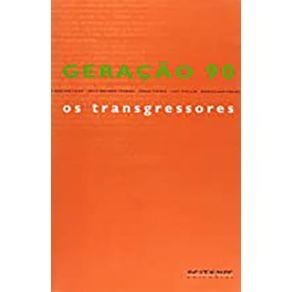 Geracao-90---Os-Transgressores