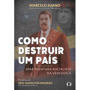 Como-destruir-um-pais--Uma-aventura-socialista-na-Venezuela