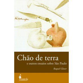 Chao-De-Terra-E-Outros-Ensaios-Sobre-Sao-Paulo--e-outros-ensaios-sobre-Sao-Paulo