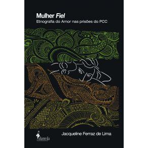 Mulher-Fiel-A--etnografia-do-amor-nas-prisoes-do-PCC