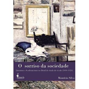 O-sorriso-da-sociedade--literatura-e-academicismo-no-Brasil-da-virada-do-seculo--1890-1920-