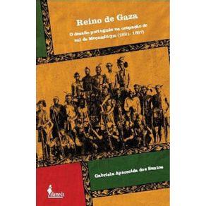 Reino-De-Gaza--o-desafio-portugues-na-ocupacao-do-sul-de-Mocambique--1821-1897-