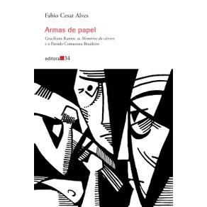 Armas-de-papel---Graciliano-Ramos-as-Memorias-do-carcere-e-o-Partido-Comunista-Brasileiro