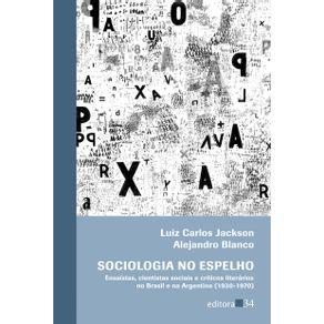 Sociologia-no-espelho---ensaistas-cientistas-sociais-e-criticos-literarios-no-Brasil-e-na-Argentina--1930-1970-