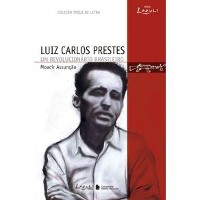Luis-Carlos-Prestes---Um-revolucionario-Brasileiro