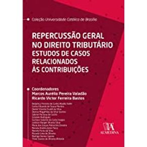 Repercussao-geral-no-direito-tributario--estudos-de-casos-relacionados-as-contribuicoes
