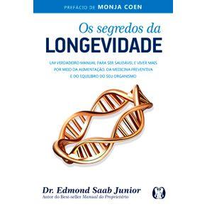 Os-segredos-da-longevidade--Um-verdadeiro-manual-para-ser-saudavel-e-viver-mais-por-meio-da-alimentacao-da-medicina-preventiva-e-do-equilibrio-do-seu-organismo