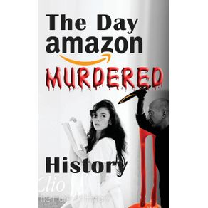 The-Day-Amazon-Murdered-History