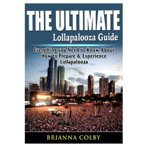 The-Ultimate-Lollapalooza-Guide