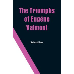 The-Triumphs-of-Eugene-Valmont