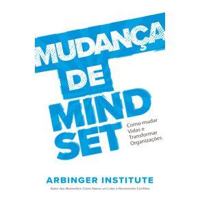 Mudanca-de-Mindset--Como-Mudar-Vidas-e-Transformar-Organizacoes