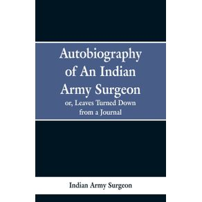 Autobiography-of-an-Indian-Army-Surgeon