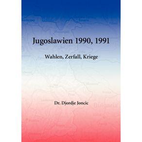 Jugoslawien-1990-1991---Wahlen-Zerfall-Kriege