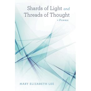 Shards-of-Light-and-Threads-of-Thought