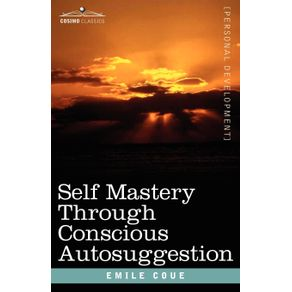 Self-Mastery-Through-Conscious-Autosuggestion