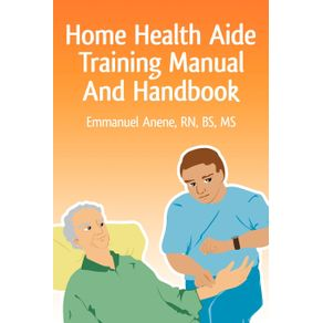Home-Health-Aide-Training-Manual-And-Handbook